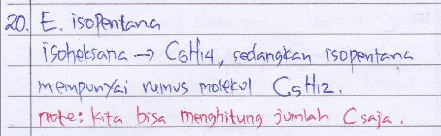 Senyawa berikut yang bukan merupakan isomer dari isoheksana adalah… A. 3-metilpentana B. heksana C. 2,2-dimetilbutana D. 2,3-dimetilbutana E. isopentana