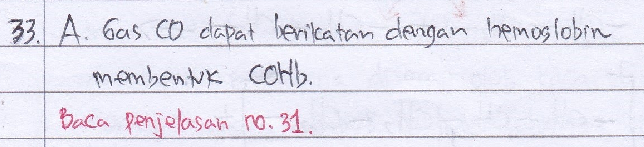 Karbon monoksida(CO) merupakan gas yang beracun karena… A. gas CO dapat berikatan dengan hemoglobin membentuk COHb B. gas CO dapat larut dalam air membentuk CO2 dan H2 C. gas CO mudah bereaksi dengan udara membentuk CO2 D. gas CO berbau busuk dan menusuk E. gas CO adalah gas yang reaktif