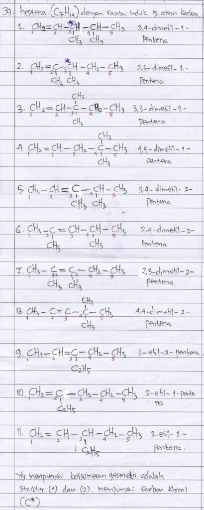 Tuliskan struktur dan nama dari lima isomer heptena dengan rantai induk yang mengandung 5 atom karbon. Tentukan mana di antara senyawa tersebut yang mempunyai keisomeran geometri.